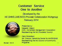 1 Customer Service One to Another Developed by the   NC  DHHS-LME/MCO-Provider