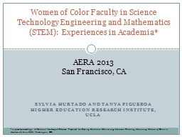 Sylvia  Hurtado  and Tanya Figueroa Higher Education Research Institute, UCLA
