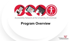 Program Overview Definition of Electronic Accessibility Electronic accessibility, or eAccessibility, refers to the ease of use of information and communication technologies, such as the Internet, by people with disabilities.