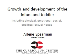 Growth and development of the infant and  toddler  including physical, emotional, social, and intellectual needs PowerPoint PPT Presentation