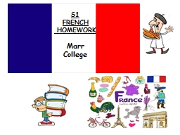 S1 FRENCH  HOMEWORK Marr College  Your French Homework … Will be due
