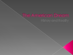 """The American Dream History and Reality Warm-Up If you overheard a new immigrant say """"I want to live the American Dream"""", what do you think they mean by that?"""