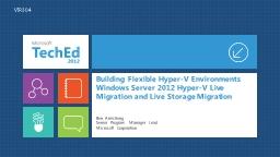 Building Flexible Hyper-V Environments Windows Server 2012 Hyper-V Live Migration and Live Storage Migration
