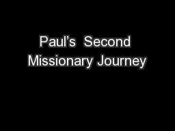 Paul's  Second Missionary Journey PowerPoint PPT Presentation
