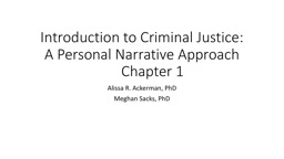 Introduction to Criminal Justice: A Personal Narrative ApproachChapter 1