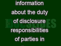 FAMILY COURT OF AUSTRALIA This brochure provides information about the duty of disclosure responsibilities of parties in all cases whether financial or parenting in the Family Court