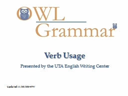 Verb Usage Presented by the UTA English Writing Center PowerPoint PPT Presentation