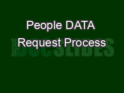 People DATA Request Process PowerPoint PPT Presentation
