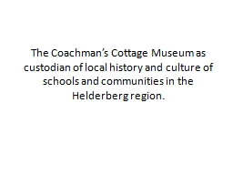 The Coachman's Cottage Museum as custodian of local history and culture of schools and communities in the