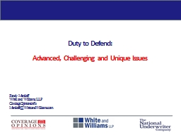 Duty to Defend:  Advanced, Challenging and Unique Issues