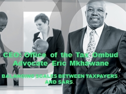 CEO: Office of the Tax Ombud Advocate Eric Mkhawane