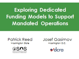 Exploring Dedicated Funding Models to Support Mandated Operations