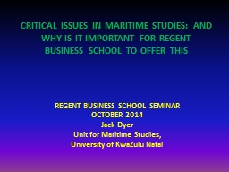 CRITICAL ISSUES IN MARITIME STUDIES: AND WHY IS IT IMPORTANT FOR REGENT BUSINESS SCHOOL TO OFFER THIS