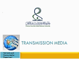 Transmission Media Networks and Communication Department