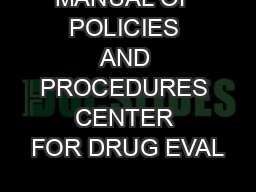 MANUAL OF POLICIES AND PROCEDURES CENTER FOR DRUG EVAL