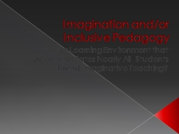 Imagination and/or Inclusive Pedagogy