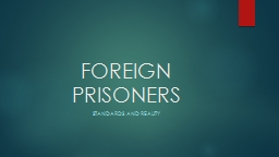 FOREIGN PRISONERS STANDARDS AND reality