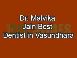 Dr. Malvika Jain Best Dentist in Vasundhara