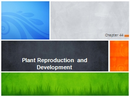 Chapter 44 Plant Reproduction and Development