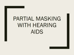 Partial masking with hearing aids