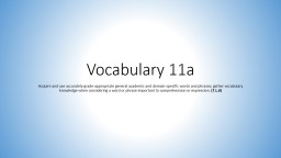 Vocabulary 3b Acquire and use accurately grade-appropriate general academic and domain-specific words and phrases; gather vocabulary knowledge when considering a word or phrase important to comprehension or expression.