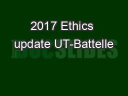 2017 Ethics update UT-Battelle