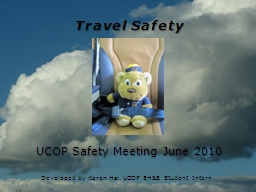 Travel Safety UCOP Safety Meeting June 2010 PowerPoint PPT Presentation