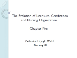 The Evolution of Licensure, Certification