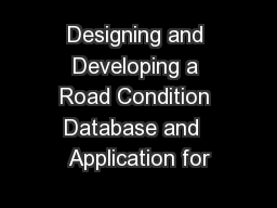 Designing and Developing a Road Condition Database and  Application for