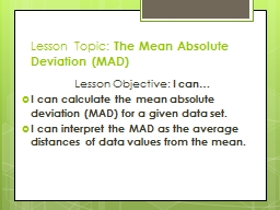 Lesson Topic:  The Mean Absolute Deviation (MAD)