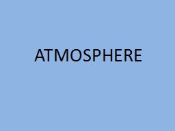 ATMOSPHERE Composition of the Atmosphere
