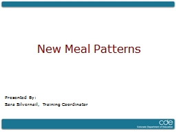 New Meal Patterns Presented By: