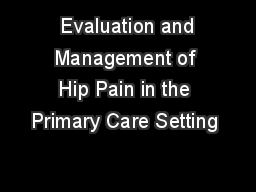 Evaluation and Management of Hip Pain in the Primary Care Setting