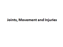 Joints, Movement and Injuries
