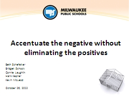Accentuate the negative without eliminating