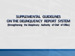 SUPPLEMENTAL GUIDELINES ON THE DELINQUENCY REPORT SYSTEM