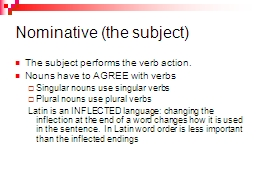 Nominative (the subject)