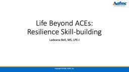 Life  Beyond ACEs:  Resilience Skill-building