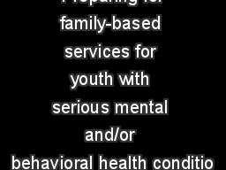 Preparing for family-based services for youth with serious mental and/or behavioral health conditio