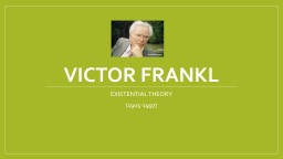 VICTOR FRANKL EXISTENTIAL THEORY