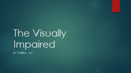 The Visually Impaired By