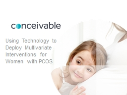 Using Technology to Deploy Multivariate Interventions for Women with PCOS
