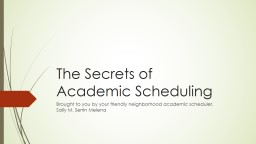 The Secrets of  Academic Scheduling