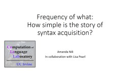 Frequency of  w hat:  How simple is the story of syntax acquisition?