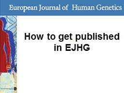 How to get published  in EJHG