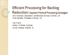 Efficient Processing for Backlog Reduction:
