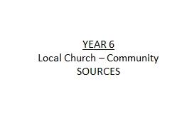 YEAR 6  Local Church – Community