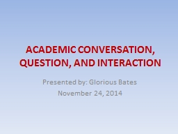 ACADEMIC CONVERSATION, QUESTION, AND INTERACTION