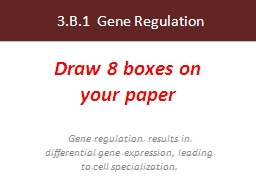 3.B.1  Gene Regulation Gene regulation  results in differential gene expression, leading to cell sp
