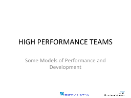 HIGH PERFORMANCE TEAMS Some Models of Performance and Development